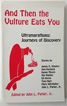 And then the Vulture Eats You: Ultramarathons: Journeys of Discovery