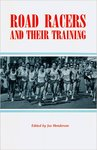 Road Racers and Their Training
