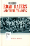 Road Racers & Their Training by Joe Henderson