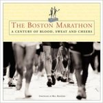 The Boston Marathon: A Century of Blood, Sweat, and Cheers by Tom Derderian