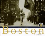 Boston: A Century of Running: Celebrating the 100th Anniversary of the Boston Athletic Association Marathon