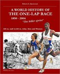 "A World History of the One-Lap Race: ""The Killer Sprint"": 400 m. and 4x400 m. Relay - Men and Women (1850-2004)"