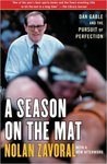 A Season on the Mat: Dan Gable and the Pursuit of Perfection