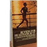 Running for Health and Beauty: A Complete Guide for Women
