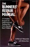The Runners' Repair Manual: A Complete Program for Diagnosing and Treating Your Foot, Leg, and Back Problems