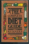 The Complete Diet Guide for Runners and Other Athletes.