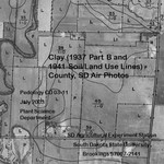 Clay County, SD Air Photos (1937 Part B and 1941 Soil/Land Use Lines) by Plant Science Department
