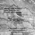 Meade County, SD Air Photos (1938 Part D, 1939, and 1954 Part A)