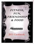 Fitness, Fun, Friendship & Food: South Dakota State University Wellness Center Community Fitness 2011 Cookbook