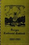 Bergen Centennial Cookbook, 1885-1985 by Bergen Lutheran Church (Bristol, S.D.)
