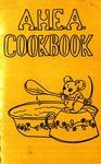 A.H.E.A. Cookbook by American Home Economics Association, South Dakota State University
