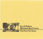South Dakota Memorial Art Center: The First Ten Years