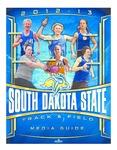 2012-13 South Dakota State Track and Field Media Guide by South Dakota State University