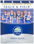 South Dakota State Track and Field 2015 Media Guide by South Dakota State University