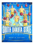 2012-13 South Dakota State Women's Basketball Media Guide by South Dakota State University